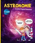 Galileo coole Experimente: Astronomie von Philippe Nessmann (2016, Gebundene Ausgabe)