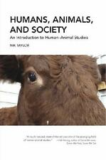 Humans, Animals, and Society : An Introduction to Human-Animal Studies by Nik...