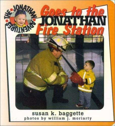 Jonathan Goes to the Fire Station by Susan K. Baggette