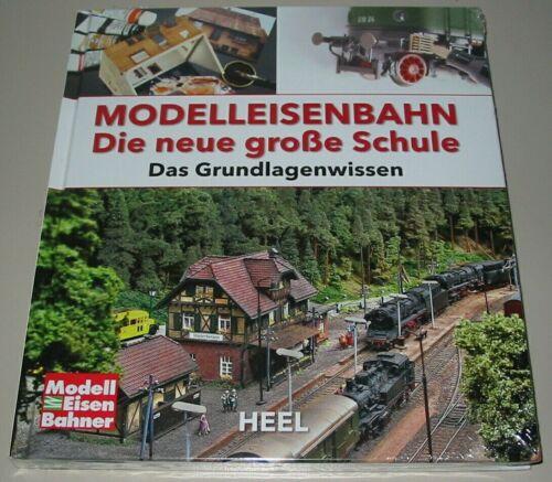Modelleisenbahn die neue große Schule Grundlagenwissen Modellbahn-Buch//Ratgeber
