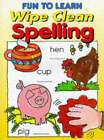Fun to Learn Wipe Clean Spelling by Autumn Publishing (Paperback, 1997)