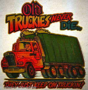 old truckies never die trucking 80s vintage retro tshirt transfer print new NOS