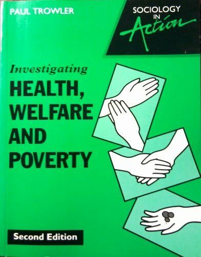 Investigating Health, Welfare and Poverty By Paul Trowler