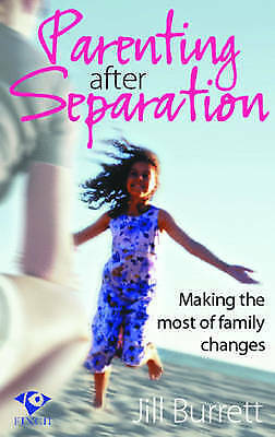 1 of 1 - Parenting After Separation: Making the Most of Family Changes,Burrett, Jill,Very