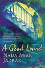 A Good Land by Nada Awar Jarrar (Paperback, 2010)