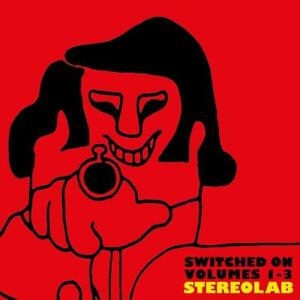 STEREOLAB-SWITCHED-ON-VOLUMES-1-3-REMASTERED-4CD-ANTHOLOGY-4-CD-NEW