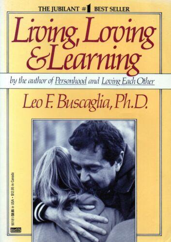 1 of 1 - Living, Loving & Learning - Leo F. Buscaglia Ph.D. P0385