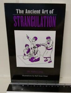The Ancient Art Of Strangulation by Dr. Haha Lung (1995, Paperback)
