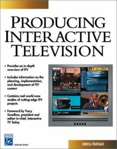 Producing Interactive Television by Annesa Hartman
