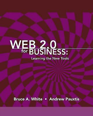 Web 2. 0 for Business by White, Bruce A.
