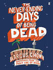 Never-ending Days of Being Dead by Marcus Chown (Hardback, 2007)