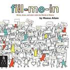 Fill-Me-In by Moose Allain (Paperback / softback, 2016)