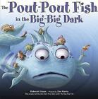 The Pout-Pout Fish in the Big-Big Dark by Deborah Diesen (Hardback, 2010)