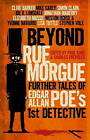 Beyond Rue Morgue: Further Tales of Edgar Allan Poe's 1st Detective by Edgar Allan Poe (Paperback, 2013)
