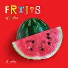 Fruits of India by Jill Hartley (Board book, 2010)