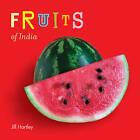 Fruits of India by Jill Hartley (Board book, 2010)