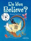 Do You Believe? 9781436324342 by Cody Orion Book