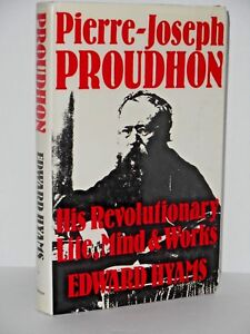 Pierre-Joseph-Proudhon-His-Revolutionary-Life-Mind-and-Works-by-Edward-Hyams