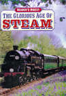 The Glorious Age of Steam by Reader's Digest (Hardback, 1997)