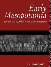 Early Mesopotamia : Society and Economy at the Dawn of History by Nicholas Postgate (1994, Paperback)