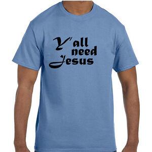 Christian-Jesus-Y-039-all-Need-Jesus-T-Shirt-tshirt
