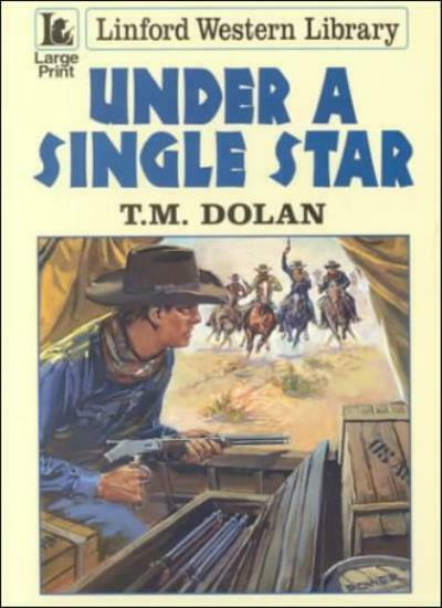 Under a Single Star (Linford Western Library),T.M. Dolan