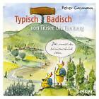 Typisch Badisch von Peter Gaymann (2015, Kunststoffeinband)