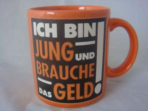 Ich bin jung und brauche das Geld  Becher Wächtersbach Henkelbecher 330ml Tasse