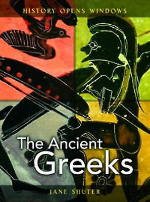 """""""VERY GOOD"""" Shuter, Jane, The Ancient Greeks  (History Opens Windows), Book"""