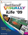 Teach Yourself Visually iLife '09 by Mike Wooldridge (Paperback, 2009)