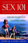 Sex 101 (Third Edition) by John Gries, Cathy Gries (Paperback, 2004)