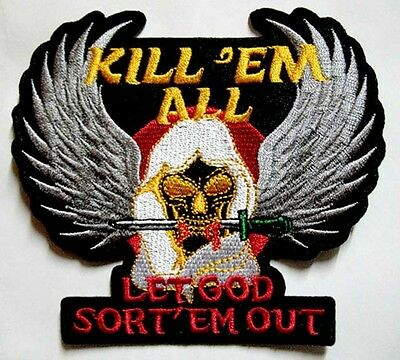KILL 'EM ALL LET GOD SORT 'EM OUT BIG Embroidered Iron on Patch Free Shipping