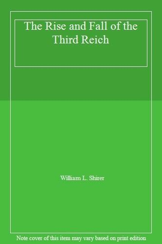 The Rise and Fall of the Third Reich-William L. Shirer, 9780861243853