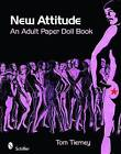 New Attitude: An Adult Paper Doll Book by Tom Tierney (Hardback, 2008)
