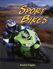 Sport Bikes by Katharine Bailey, Rachel Eagen (Paperback, 2007)