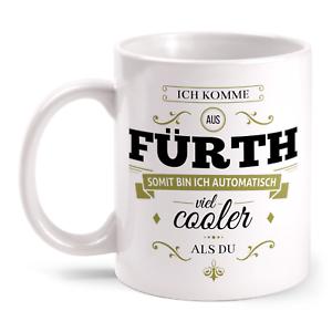 Je viens de Fuerth villes Tasse Imprimé Slogan ville endroit Cool Cadeau Idée