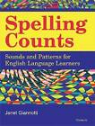 Spelling Counts: Sounds and Patterns for English Language Learners by Janet Giannotti (Paperback, 2009)