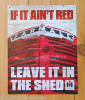 Farmall Ih International If It Ain't Red Leave It In The Shed Tractor Tin Sign
