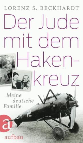 1 von 1 - Beckhardt, Lorenz S. - Der Jude mit dem Hakenkreuz: Meine deutsche Familie /4