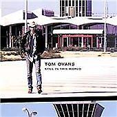 Still in This World, Ovans, Tom, Good