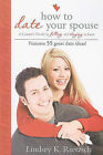 How to Date Your Spouse: A Couple's Guide to Falling and Staying in Love by Lindsey K Rietzsch (Paperback / softback, 2008)
