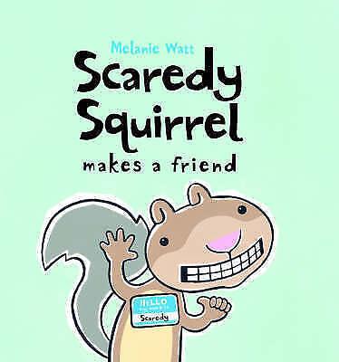 1 of 1 - Scaredy Squirrel Makes a Friend, Melanie Watt, New Book