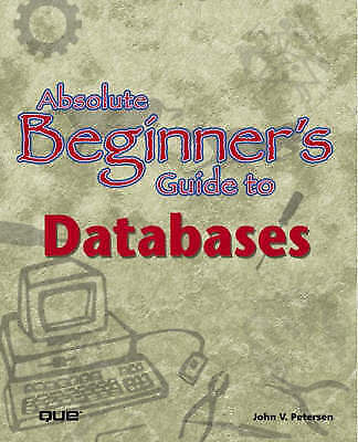 1 of 1 - Absolute Beginner's Guide to Databases-ExLibrary