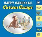 Happy Hanukkah, Curious George by Margret Rey, H a Rey (Board book, 2012)
