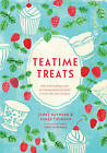 Teatime Treats: Deliciously Tempting Recipes for Traditional Food and Drink to Make, Bake, Share and Give by Modern Books (Hardback, 2016)