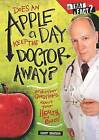 Does an Apple a Day Keep the Doctor Away?: And Other Questions about Your Health and Body by Sandy Donovan (Hardback, 2010)