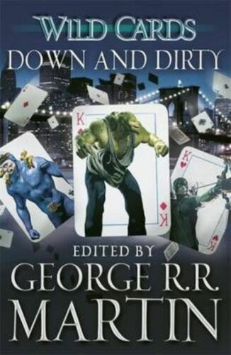 1 of 1 - Martin, George R.R., Wild Cards: Down and Dirty (Wild Cards 5), Very Good Book