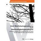 Vom Wachstumsparadigma Zum Nachhaltigkeitsparadigma by Moustafa Doaa (Paperback / softback, 2012)