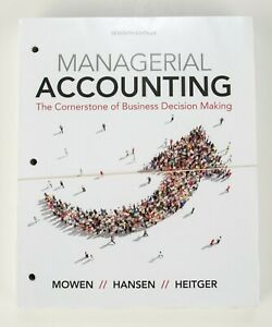 Managerial Accounting: The Cornerstone of Business Decision Making - Loose Leaf