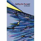 Surfing the Tsunami by Kelly Giles (Paperback / softback, 2012)